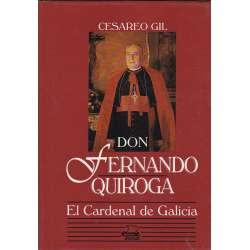 Don Fernando Quiroga. El Cardenal de Galicia. Primer presidente de la C.E.E