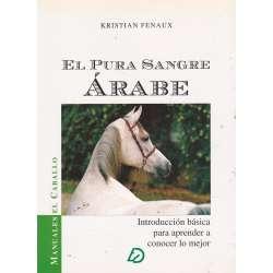 EL PURA SANGRE ÁRABE. Introducción básica para aprender a conocer lo mejor.