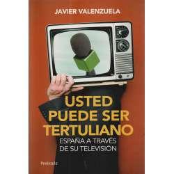 Usted puede ser tertuliano. España a través de su televisión