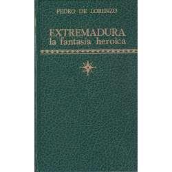 Extremadura. La fantasía heroica