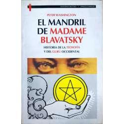 El mandril de Madame Blavatsky. Historia de la teosofía y del gurú occidental