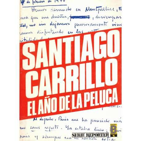 Santiago Carrillo. El año de la peluca
