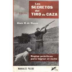 LOS SECRETOS DEL TIRO DE CAZA. Reglas prácticas para lograr el éxito.