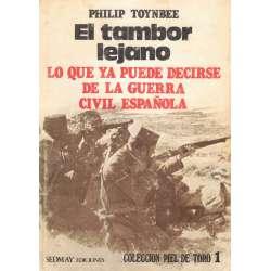 EL TAMBOR LEJANO. Lo que ya puede decirse de la Guerra Civil española.