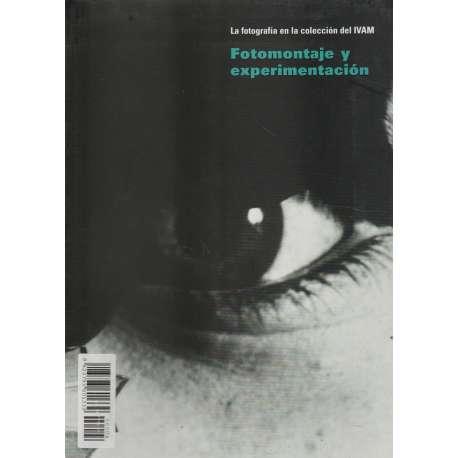 La fotografía en la colección del IVAM. Fotomontaje y experimentación