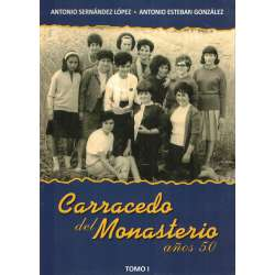Carracedo del Monasterio. Años 50. Vol I
