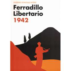 Ferradillo Libertario 1942. Españolito que vines. Bierzo