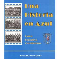 Una historia en Azul. Unión Deportiva Cacabelense. Bierzo