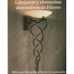 Bibliotecas Monográficas Daly de la Construcción. Serie: Cerrajería Actual. Volumen 6: Lámparas y elementos decorativos de hierr