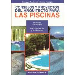 Consejos y proyectos del arquitecto para piscinas. Exteriores e interiores. Cómo realizarlas y ambientarlas