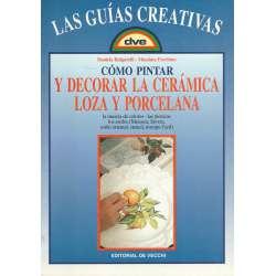 Cómo pintar y decorar la cerámica, loza y porcelana