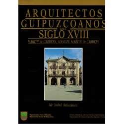 Arquitectos Guipuzcoanos del siglo XVIII. Martín de Carrera, Manuel Martín de Carrera