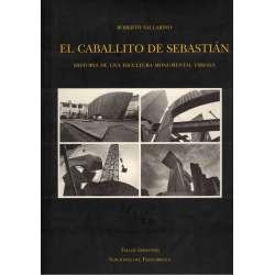 El caballito de Sebastián. Historia de una escultura monumental urbana