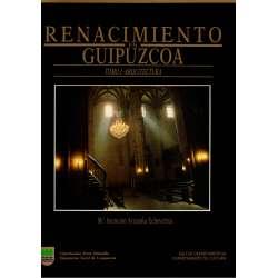Renacimiento en Guipúzcoa. Tomo I: Arquitectura