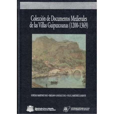 COLECCIÓN DE DOCUMENTOS MEDIEVALES DE LAS VILLAS GUIPUZCOANAS (1200-1369)