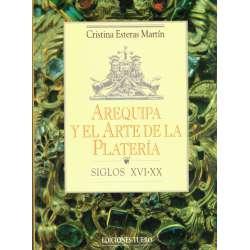 Arequipa y el arte de la platería. S. XVI- XX
