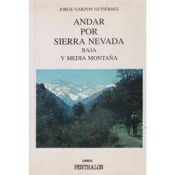 Andar pos Sierra Nevada. Baja Y media montaña