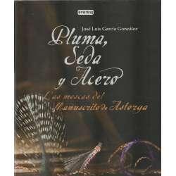 Pluma, Seda y Acero. Los moscas del Manuscrito de Astorga