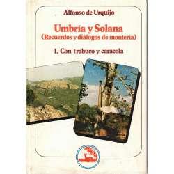 UMBRÍA Y SOLANA (Recuerdos y diálogos de montería). I.- CON TRABUCO Y CARACOLA.