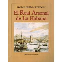EL REAL ARSENAL DE LA HABANA. Construcción naval en La Habana bajo la dominación colonial española.