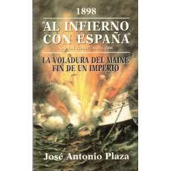 1898 Al infierno con España. La voladura del Maine. Fin de un Imperio