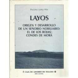 LAYOS, ORIGEN Y DESARROLLO DE UN SEÑORÍO NOBILIARIO: EL DE LOS ROJAS, CONDES DE MORA