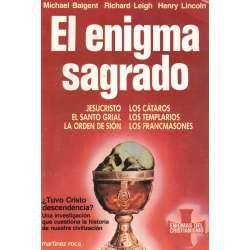 El enigam sagrado. Jesucristo. Los cátaros. El Santo Grial. Los Templarios. La orden de Sión. Los Francmasones