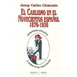 EL CARLISMO EN EL NOVECIENTOS ESPAÑOL (1876-1936).
