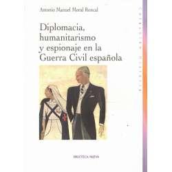 Diplomacia, humanismo y espionaje en la Guerra Civil española