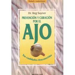 Prevención y curación por el ajo. Sus cualidades desconocidas