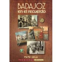 Badajoz en el recuerdo