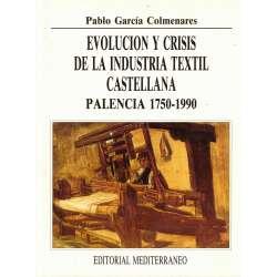 Evolución y crisis de la industria textil castellana. Palencia 1750-1990