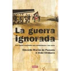 LA GUERRA IGNORADA. Los espías españoles que combatieron a los nazis