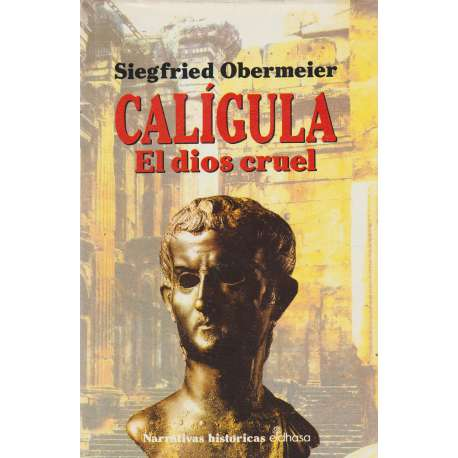 CALÍGULA, El dios cruel.