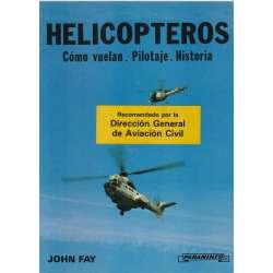 HELICOPTEROS Cómo vuelan. Pilotaje. Historia.