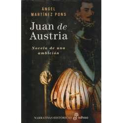 Juan de Austria. Novela de una ambición