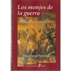 Los monjes de la guerra. Historia de las órdenes militares.