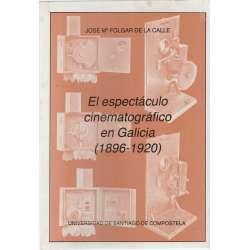 El esperctáculo cinematográfico en Galicia (1896-1920).