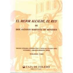 EL MEJOR ALCALDE, EL REY. DE DON ANTONIO MARTÍNEZ MENESES
