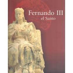 Fernando III El Santo. Tiempo y huella