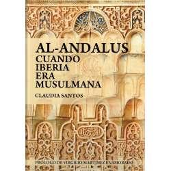 Al-Andalus. Cuando Iberia era musulmana