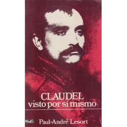 Paul Claudel visto por sí mismo