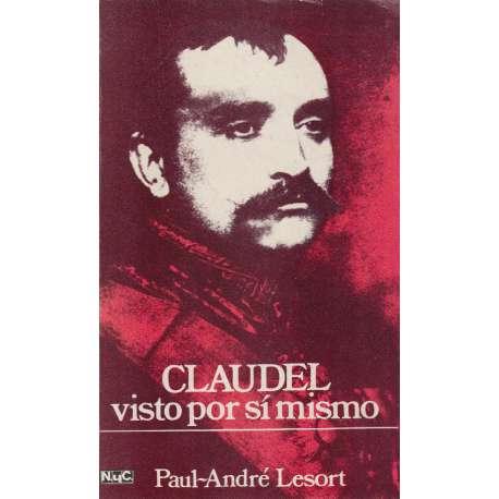 PAUL CLAUDEL VISTO POR SÍ MISMO.