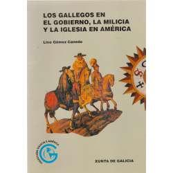 Los gallegos en el gobierno, la milicia y la iglesia en América