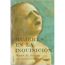 Mujeres en la inquisición. La persecución del Santo Oficio en España y el Nuevo Mundo.