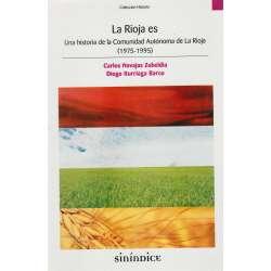 La Rioja es. Una historia de la Comunidad Autónoma de La Rioja (1975-1995)