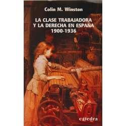 La clase trabajadora y la derecha en España. 1900-1936