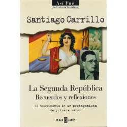 La segunda república. Recuerdos y reflexiones.