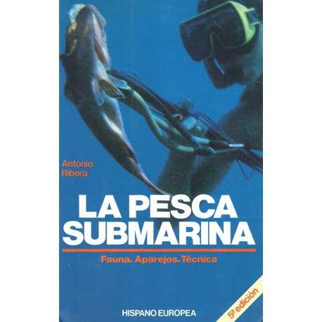 La pesca submarina. Fauna, aparejos y técnica