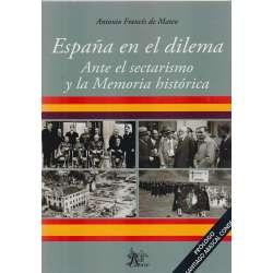 España en el dilema. Ante el sectarismo y la Memoria Histórica